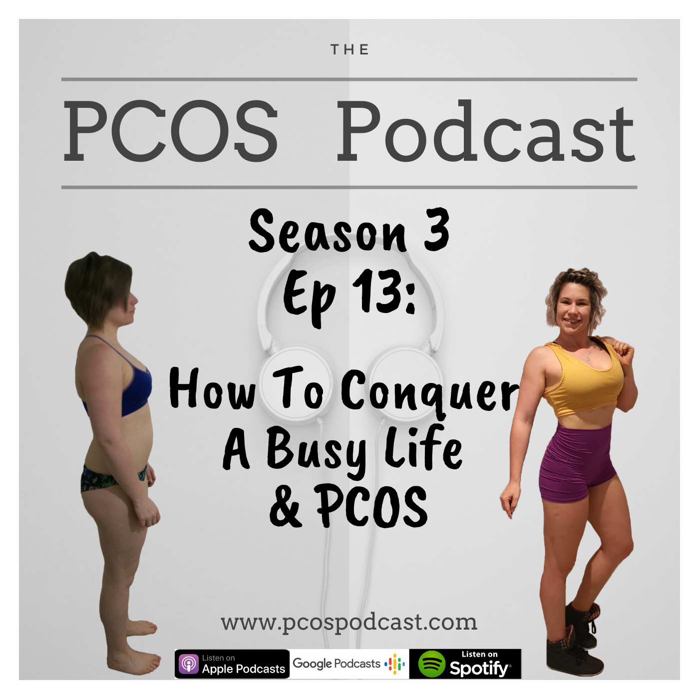 S3 E13 HowToConquerABusyLife&PCOS